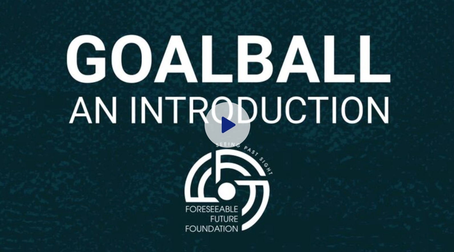 GoalBall for Foreseeable Future